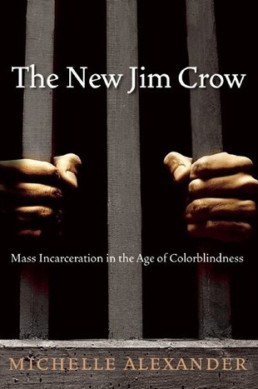 The New Jim Crow Michelle Alexander